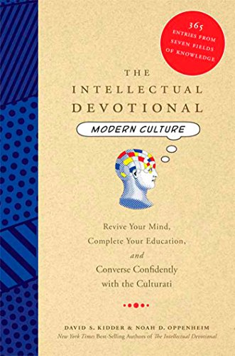 The Intellectual Devotional: Modern Culture: Revive Your Mind, Complete Your Education, and Converse Confidently with the Culturati (The Intellectual Devotional Series)