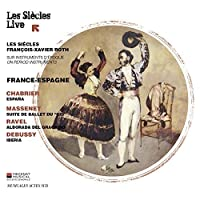 France-Espagne - Music of Chabrier, Massenet, Ravel & Debussy by Les Siecles