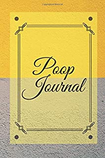 """Poop Journal: Personal Bowel Movement Journal, Log Book, Notebook, Diary to Record Your Daily Food Intake and Track the Frequency and Duration of Your ... Carer 6""""x9"""" with 120 pages. (Stool Log Books)"""