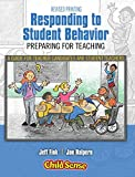 Responding to Student Behavior: Preparing for Teaching (A Guide for Teacher Candidates and Student Teachers)