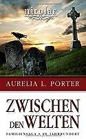 Nicolae - Zwischen den Welten: Familiensaga 19. Jahrhundert (Band 1 der Nicolae-Saga)