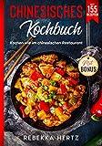 Chinesisches Kochbuch: Kochen wie im chinesischen Restaurant - Mit 155 Rezepten