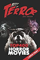 Best of Terror 2021: Top 400 Horror Movies (Large Print) (Best of Terror (B&W))