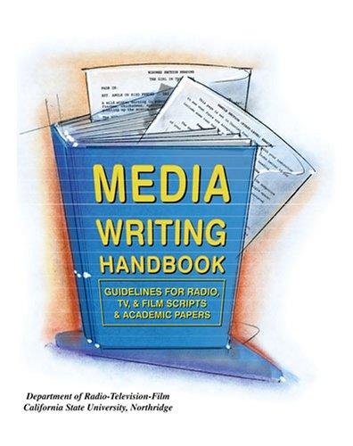 Media Writing Handbook: Guidelines for Radio, Television...