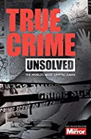 Unsolved: The World's Most Cryptic Cases (True Crime)