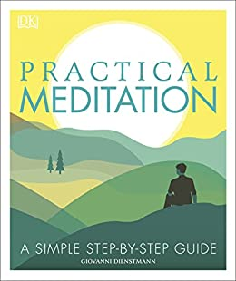 Practical Meditation: A Simple Step-by-Step Guide by [Giovanni Dienstmann]