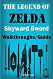the legend of zelda skyward sword walkthrough/guide: the complete guide, walkthrough, tips and hints to become a pro player