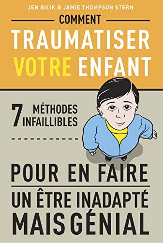 Livre - Comment traumatiser votre enfant