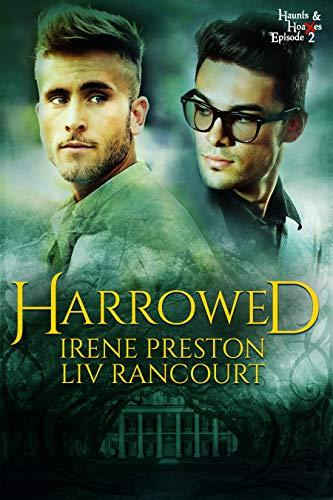 Harrowed (Haunts and Hoaxes Book 2) by [Irene Preston, Liv Rancourt]