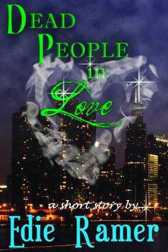 Dead People In Love (Haunted Hearts Series Book 2)
