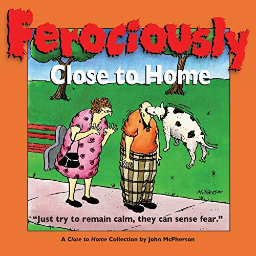 Ferociously Close to Home: A Close to Home Collection...