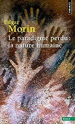 Le Paradigme perdu - La nature humaine d'Edgar Morin