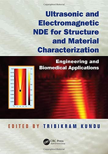 Ultrasonic and Electromagnetic NDE for Structure and Material Characterization: Engineering and Biomedical Applications
