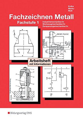 Fachzeichnen Metall, Arbeitsheft mit Informationen: Ausgabe für Metallberufe / Fachstufe 1: Arbeitsheft (Technisches Zeichnen / Fachzeichnen, Band 4)