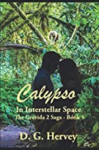 Calypso in Interstellar Space: The Gravida 2 Saga - Book 5