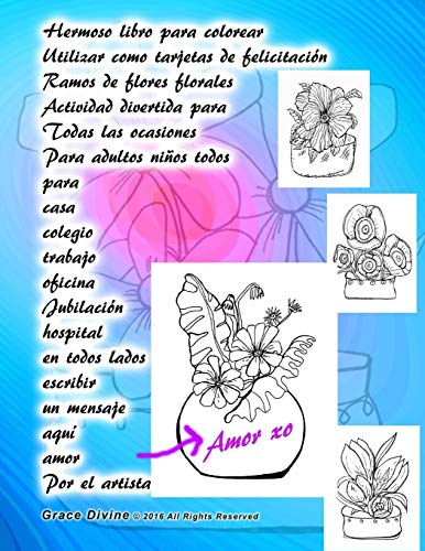 Hermoso libro para colorear Utilizar como tarjetas de felicitación Ramos de flores florales Actividad divertida para Todas las ocasiones Para adultos ... EN ESPAÑOL DIVERTIDOS - FUN SPANISH BOOKS)