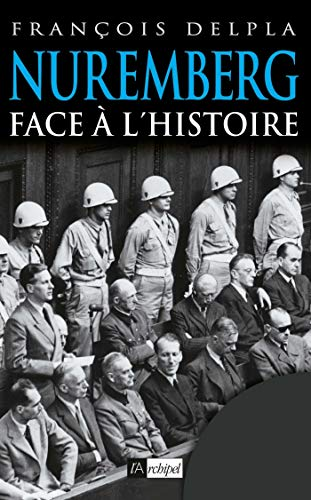 Nuremberg face à l'histoire (ARCHIPEL.ARCHIP)