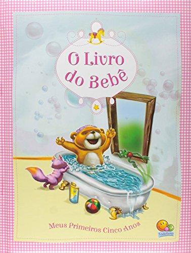 O livro do bebê - meus primeiros cinco anos (rosa)