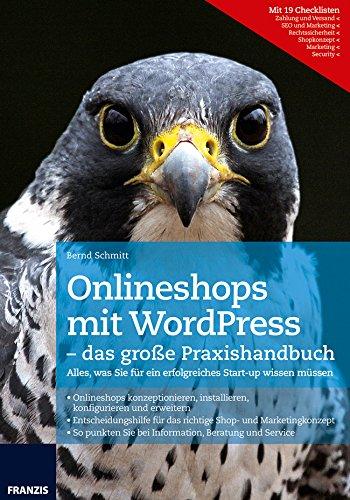 Onlineshops mit WordPress: Schritt für Schritt: WordPress installieren, Shop konfigurieren und Waren einstellen