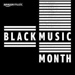 Black Music Month On Amazon Music Unlimited