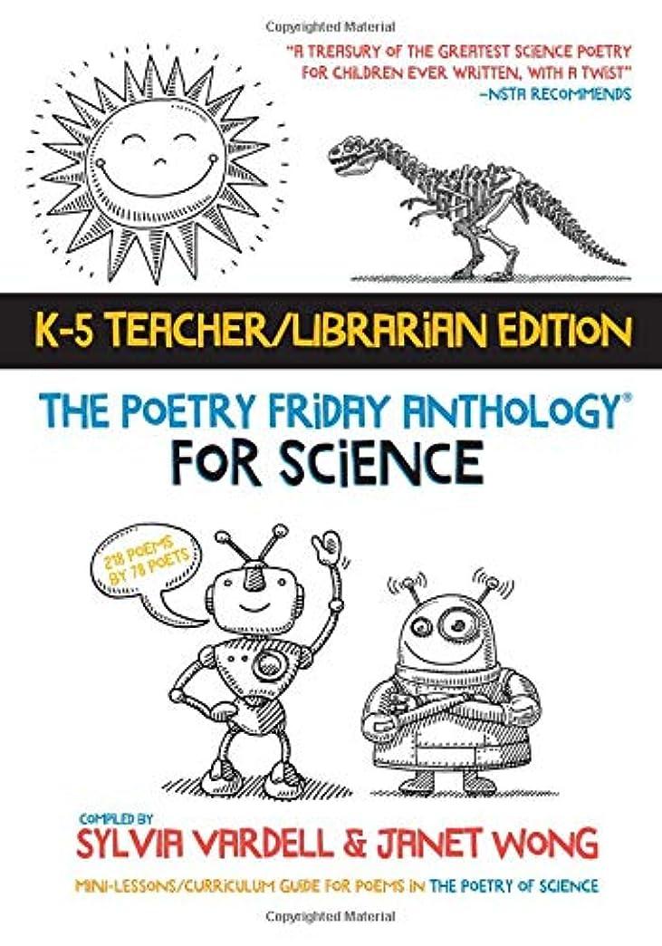 反応する種をまくモデレータThe Poetry Friday Anthology for Science (Teacher's Edition): Poems for the School Year Integrating Science, Reading, and Language Arts