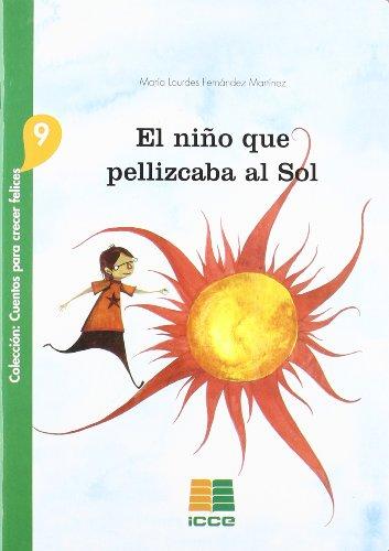 El niño que pellizcaba al Sol (Cuentos para crecer felices)