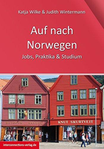 Auf nach Norwegen: Jobs, Studium & Praktikum (Jobs, Praktika, Studium)