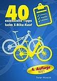 40 essenzielle Tipps beim E-Bike Kauf: So finden Sie das für Sie optimale Elektrofahrrad!