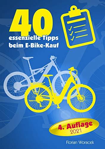 40 essenzielle Tipps beim E-Bike Kauf: So finden Sie das für Sie optimale Elektrofahrrad! (German Edition)