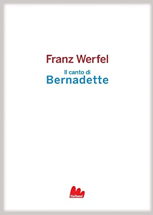 Il canto di Bernadette (Universale Gallucci Vol. 46)