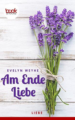 Buchseite und Rezensionen zu 'Am Ende Liebe' von Evelyn Weyhe