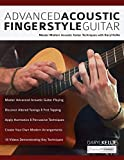 Advanced Acoustic Fingerstyle Guitar: Master Modern Acoustic Guitar Techniques With Daryl Kellie
