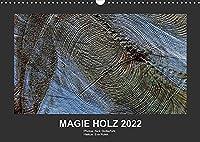 MAGIE HOLZ 2022 (Wandkalender 2022 DIN A3 quer): Holzfotografien mit Haikus (Monatskalender, 14 Seiten )