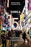 Korea 151: Ein Land zwischen K-Pop und Kimchi in 151 Momentaufnahmen (Ein handlicher Reise-Bildband)