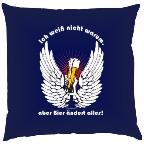 trag-das Sofa Kissenbezug - lustiger Spruch: Ich weiss nicht warum, aber Bier ändert alles! - - witziges Geschenk Couchkissen Dekokissen Geburtstag