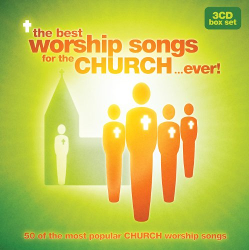 The Best Worship Songs For The C...
