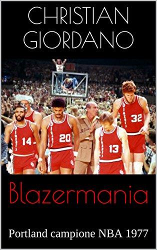 Blazermania: Portland campione NBA 1977 (Hoops Memories Vol. 4) (Italian Edition)