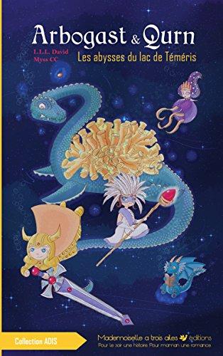 Arbogast et Qurn, Les abysses du lac de Téméris: roman humour - 7 à 11 ans - à partir du ce1 (ADIS Fantasy et Magie) (French Edition)