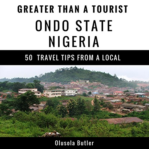 Greater Than a Tourist: Ondo State, Nigeria audiobook cover art
