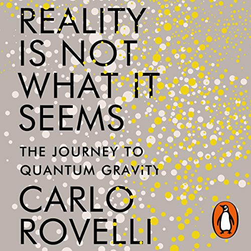 Reality Is Not What It Seems Audiobook By Carlo Rovelli cover art