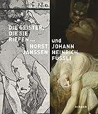Die Geister, die sie riefen...: Lust- und Angstphantasien von Horst Janssen und Johann Heinrich Füssli (Veroffentlichungen Der Horst-janssen-museums Oldenburg, Band 24)