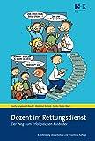 Dozent im Rettungsdienst: Der Weg zum erfolgreichen Ausbilder - Günter Dobler