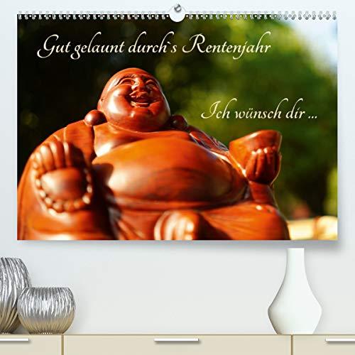 Gut gelaunt durch's Rentenjahr (Premium, hochwertiger DIN A2 Wandkalender 2021, Kunstdruck in Hochglanz)