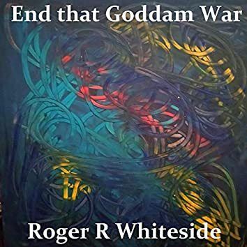 End That Goddam War
