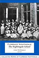 Florence Nightingale: The Nightingale School: Collected Works of Florence Nightingale, Volume 12