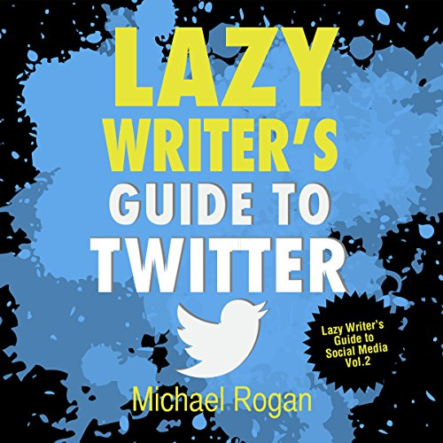 Lazy Writer's Guide to Twitter Titelbild