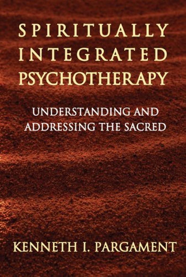 ナンセンス陰気バリーSpiritually Integrated Psychotherapy: Understanding and Addressing the Sacred (English Edition)