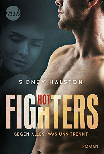 Hot Fighters - Gegen alles, was uns trennt (Worth the Fight 1)