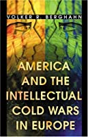 America and the Intellectual Cold Wars in Europe: Shepard Stone Between Philanthropy, Academy, and Diplomacy