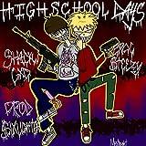 Highschool Days (feat. Broc $Teezy) [Explicit]